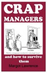 CRAP MANAGERS and how to survive them - Margot Lawrence, Mike Mosedale