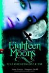 Eighteen Moons - Eine grenzenlose Liebe - Kami Garcia, Margaret Stohl