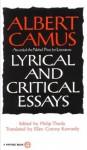 Lyrical and Critical Essays (Vintage) - Albert Camus, Philip Thody, Ellen Conroy Kennedy