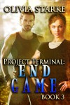 Project Terminal: End Game - Olivia Starke