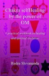 Chakra selfHealing by the Power of Om - Rudra Shivananda