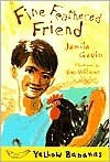 Fine Feathered Friend (Yellow Bananas) - Jamila Gavin, Dan Williams