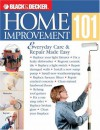 Black & Decker Home Improvement 101: Everyday Care & Repair Made Easy - Jerri Farris, Thomas G. Lemmer