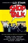 Shop Talk. Conversaciones con Will Eisner - Will Eisner