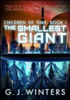 Children of Time Book 1: The Smallest Giant - G.J. Winters