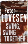 Swing, Swing Together (Sergeant Cribb) - Peter Lovesey
