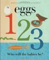 Eggs 1, 2, 3: Who Will the Babies Be? - Janet Halfmann, Betsy Thompson