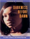 Darkness Before Dawn - Sharon M. Draper