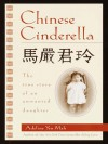 Chinese Cinderalla: The True Story of an Unwanted Daughter - Adeline Yen Mah