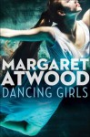 Dancing Girls - Margaret Atwood