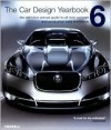 The Car Design Yearbook 6: The Definitive Annual Guide to All New Concept and Production Cars Worldwide - Stephen Newbury