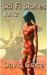 Sci Fi Stories - Volume 2 - David Grace