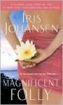 Magnificent Folly (Seidkhan, #16) - Iris Johansen