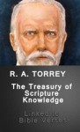 The Treasury of Scripture Knowledge (Lined to Bible Verses) - R.A. Torrey, Better Bible Bureau