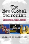 The New Global Terrorism: Characteristics, Causes, Controls - William D. Stanley