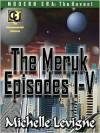 Commonwealth Universe: The Meruk Episodes I-V - Michelle L. Levigne
