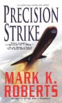 Precision Strike - Mark Roberts