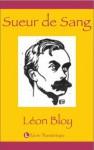 Sueur de sang (French Edition) - Léon Bloy