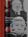Directors in British and Irish Cinema: A Reference Companion - Robert Murphy, Geoff Brown, Alan Burton