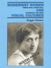 Modernist Women And Visual Cultures: Virginia Woolf, Vanessa Bell, Photography And Cinema - Maggie Humm