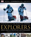 Explorers: Great Tales of Adventure and Endurance - Alasdair MacLeod, Richard Gilbert, Deirdre Headon