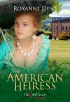 The American Heiress - Roxanne Dent