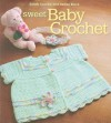Sweet Baby Crochet - Sandy Scoville, Denise Black