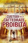 I custodi della cattedrale proibita (eNewton Narrativa) (Italian Edition) - Jon Trace, M. G. Melchionda