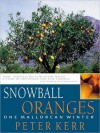 Snowball Oranges: One Mallorcan Winter (MP3 Book) - Peter Kerr, James Bryce