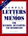 Sample Letters and Memos for Builders, Developers, and Remodelers: Business Writing for Everyday Use - John A. Kilpatrick