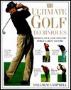 Ultimate Golf Techniques - Malcolm Campbell, Steve Newell