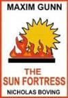 Maxim Gunn and the Sun Fortress - Nicholas Boving