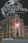Haunted Southern Tier (NY) - Elizabeth Tucker