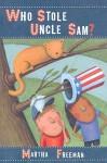 Who Stole Uncle Sam? - Martha Freeman
