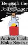 Beneath the Jolly Roger - Andrea Trask