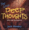 The Lost Deep Thoughts: Don't Fight the Deepness - Jack Handey, Rick Newhouse, Dave McIntyre