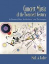 Concert Music of the Twentieth Century: Its Personalities, Institutions, and Techniques - Mark A. Radice