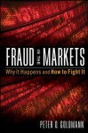 Fraud in the Markets: Why It Happens and How to Fight It - Peter Goldmann