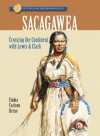 Sacagawea: Crossing The Continent With Lewis & Clark - Emma Carlson Berne