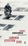 Łańcuch czystych serc - Janusz Anderman