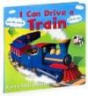 I Can Drive a Train (I Can Drive Series) - Parragon Inc., Bill Bolton