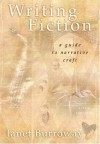 Writing Fiction (6th Edition) - Janet Burroway, Susan Weinberg