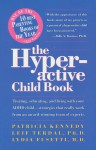 The Hyperactive Child Book: Treating, Educating & Living With An Adhd Child - Strategies That Really Work, From An Award-Winning Team Of Experts - Patricia Kennedy, Leif G. Terdal