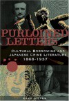 Purloined Letters: Cultural Borrowing and Japanese Crime Literature, 1868-1937 - Mark Silver