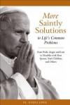 More Saintly Solutions to Life's Common Problems - Joseph M. Esper