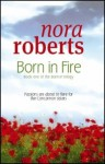 Born in Fire (Born In trilogy #1) - Nora Roberts