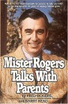 Mister Rogers Talks with Parents - Fred Rogers