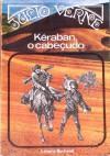 Kéraban, o Cabeçudo Vol. II - Jules Verne