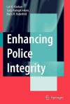 Enhancing Police Integrity - Carl B. Klockars, Sanja Kutnjak Ivkovic, M.R. Haberfeld