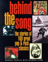Behind the Song: The Stories of 100 Great Pop & Rock Classics - Michael Heatley, Spencer Leigh
